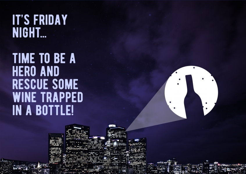 Friday night. Time to be a hero and rescue some wine trapped in a bottle!