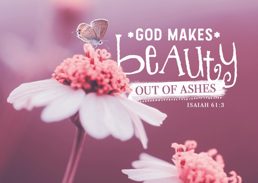 postcard God makes beauty out of ashes