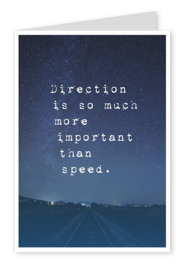 postcard quote Direction is so much more important than speed