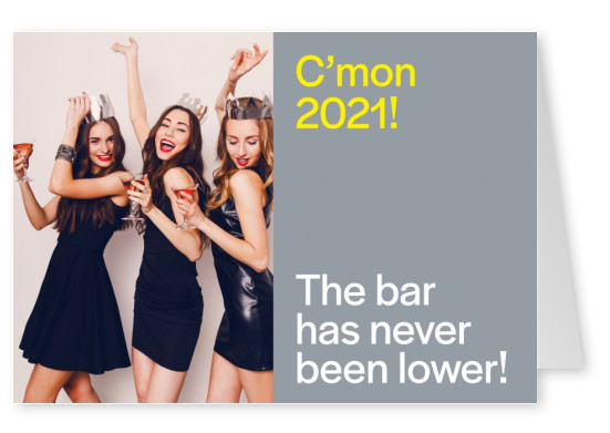 C'mon 2021, the bar has never been lower!