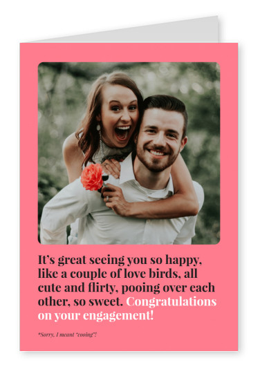 It's great seeing you so happy, like a couple of love birds, all cute and flirty, pooing over each other. So sweet! Congratulations on your engagement!