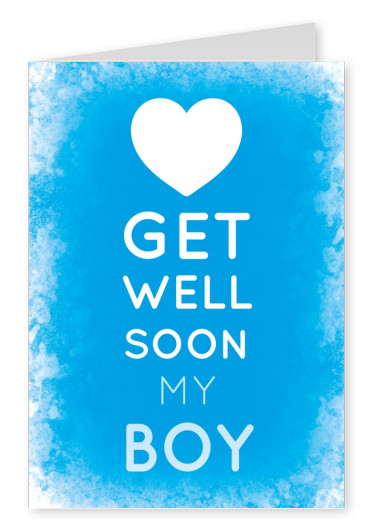 White GET WELL SOON MY BoY - Lettering on a blue background