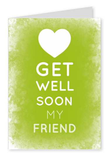 White GET WELL SOON MY FRIEND - Lettering on a green background