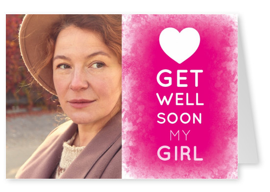 White GET WELL SOON MY Girl - Lettering on a pink background