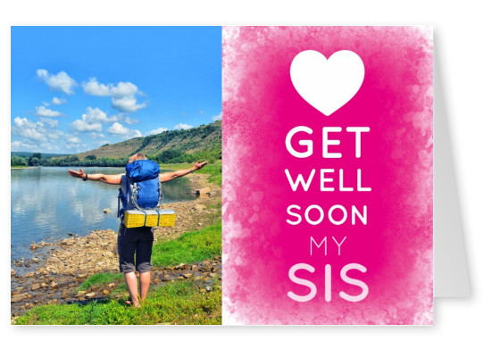 White GET WELL SOON MY SIS - Lettering on a pink background