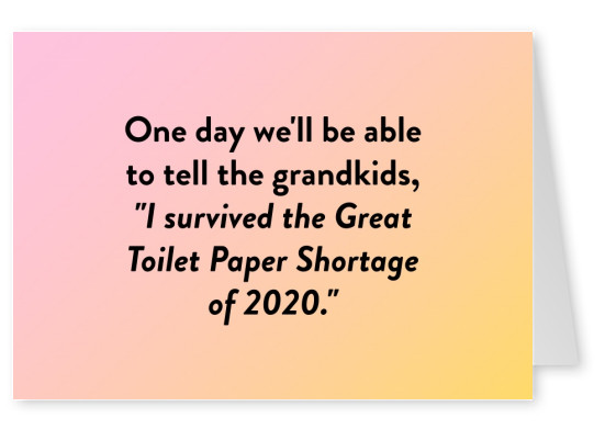 I survived the Great Toilet Paper Shortage of 2020