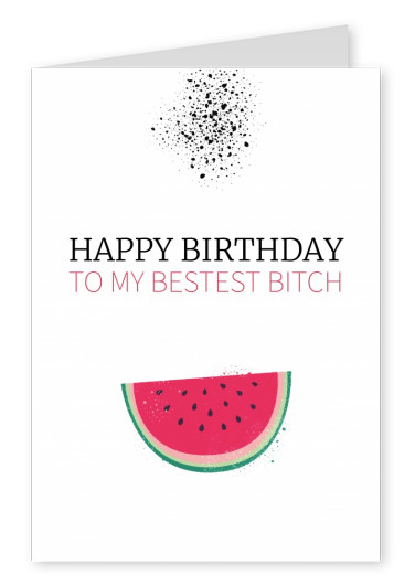 Happy Birthday to My Bestest Bitch postcard quotes