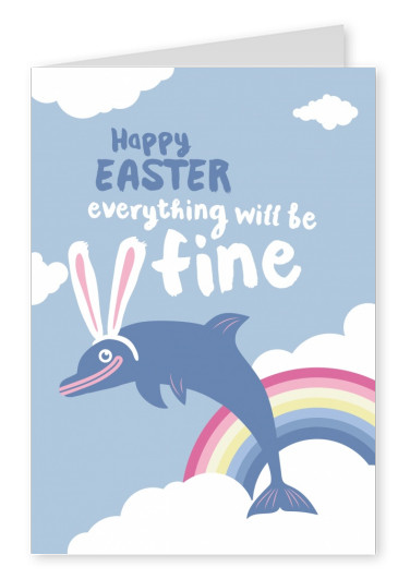 Happy Easter, everything will be fine, dolphin and rainbow