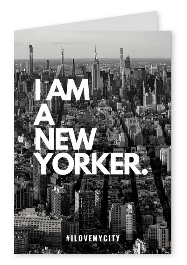 I AM A NEW YORKER.