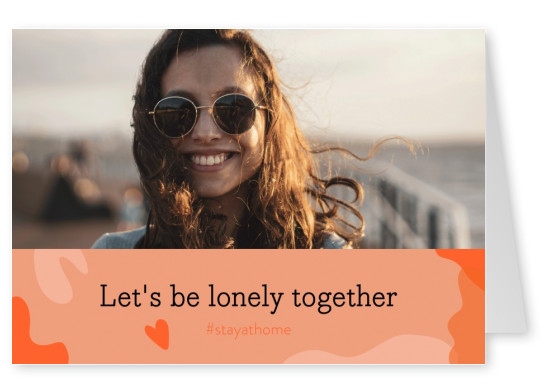 Let´s be lonely together #stayhome