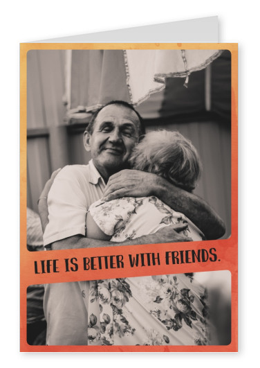 Life is better with friends_postcard_quotes_words