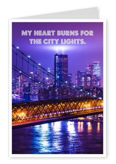 MY HEART BURNS FOR THE CITY LIGHTS. NEW YORK CITY LIGHTS