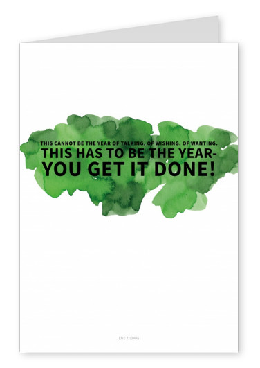 New Year Motivation Quote: YOU GET IT DONE
