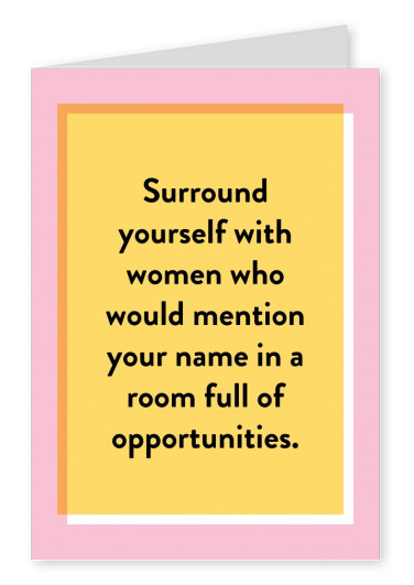 Surround yourself with women