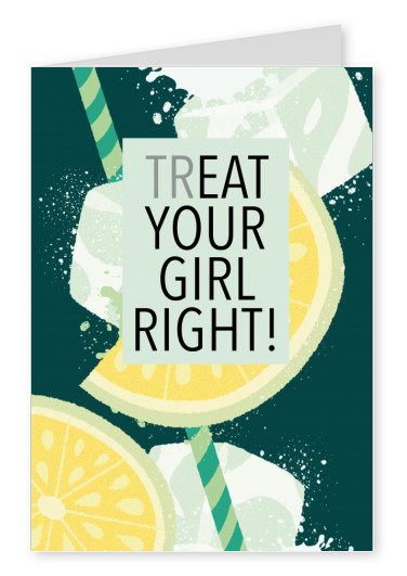 TREAT YOUR GIRL RIGHT! FOOD QUOTE