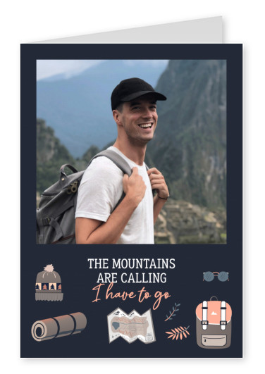 The mountains are calling I have to go