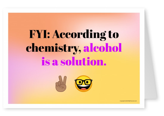 FYI: According to chemistry, alcohol is a solution