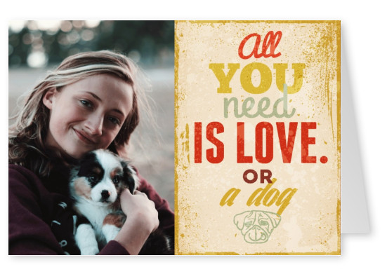 Postcard All you need is love OR a dog