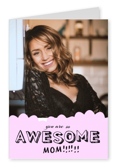 pink template saying you are so awesome mom