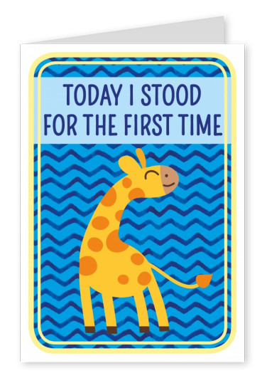 Today I stood for the first time-Lettering in blue with a giraffe on blue backround
