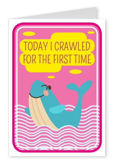 Today I crawled for the first time- lettering with a whale on pink background