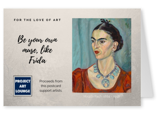postcard Project Art Lounge For the Love of Art Be your own Muse like Frida