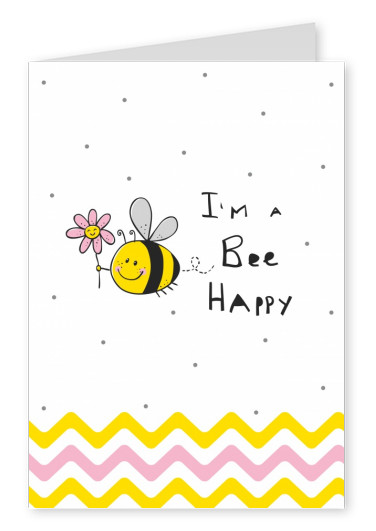Happy Life I'm a Bee happy