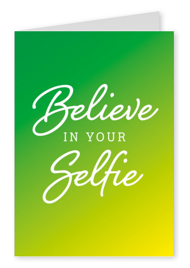 Believe in your selfie green and yellow