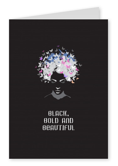 Black, bold and beautiful