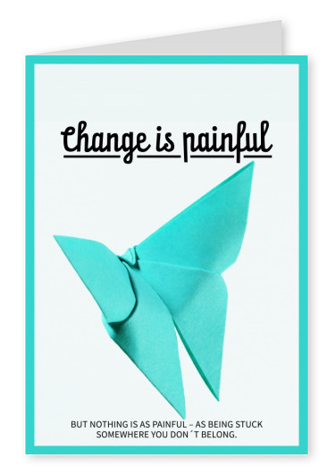 postcard saying Change is painful