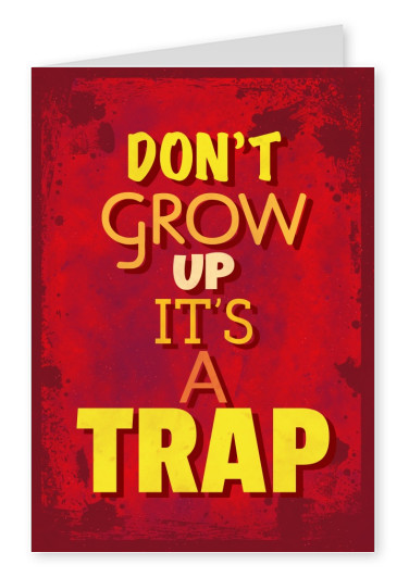 Vintage quote card: Don't grow up, it's a trap