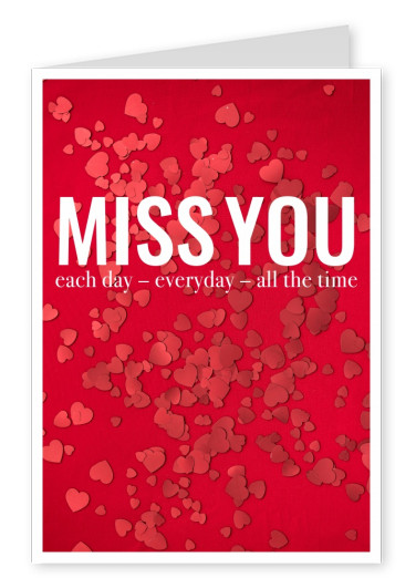 Miss you each day, everyday, all the time-quote