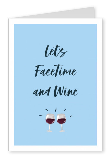 Lets Facetime and wine