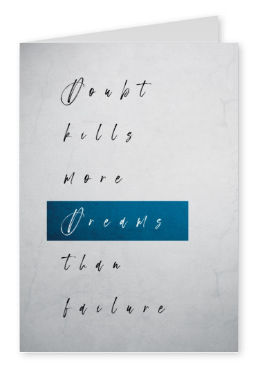 postcard doubt kills more dreams than failure