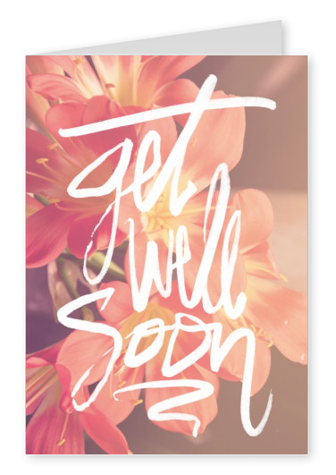 flower get well soon quote postcard motive