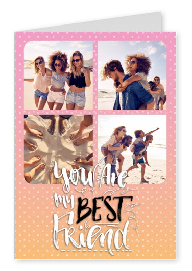 Personalize card with space for four photos with gradation from pink to orange and the lettering best friend from