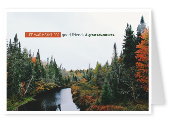 postcard saying Life was meant for good friends and great adventures