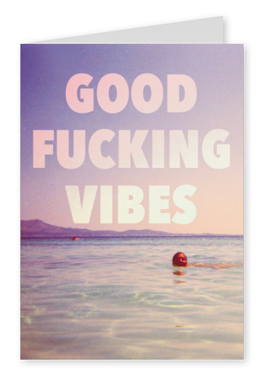 retro photo of man swimming in the sea with quote good fucking vibes