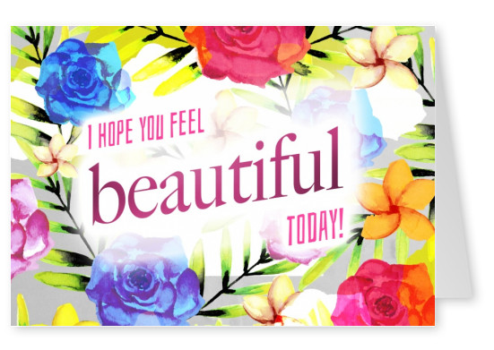 greeting card with flower illustration and quote i hope you feel beautiful today