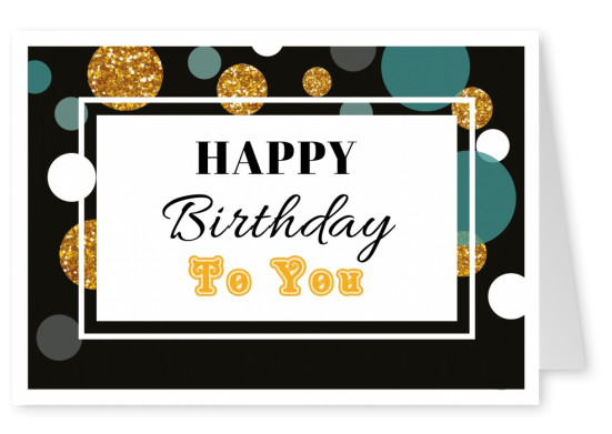 Printable birthday cards send your cards online printed mailed happy birthday to you stylish congratulations in black white golden and blue green m4hsunfo
