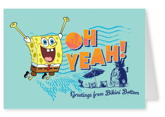Oh Yeah! - Greetings from Bikini Bottom