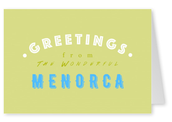 Greetings from the wonderful Menorca