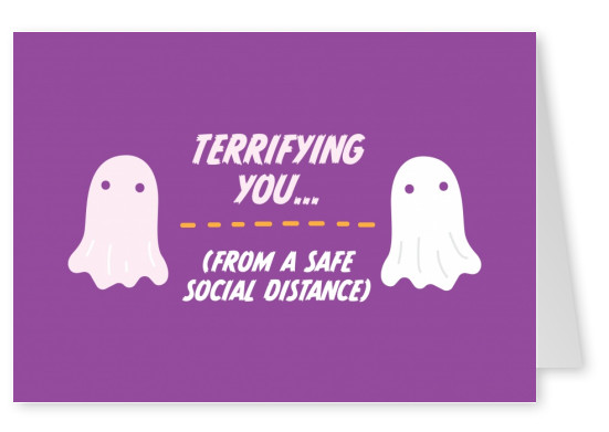 Terrifying you! (from a safe social distance)