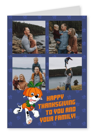 PAW Patrol Happy Thanksgiving to you and your family