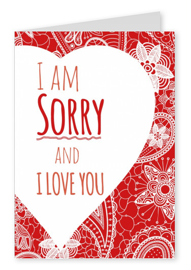 White heart with quote i am sorry. I love you. in front of a red and white flora pattern