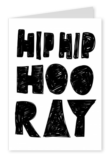 Hip Hip hooray written in bold, black lettering on white ground–mypostcard