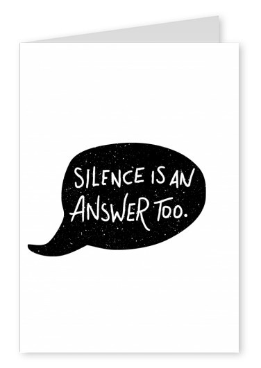 Comic bubble with quote silence is an answer,too–mypostcard