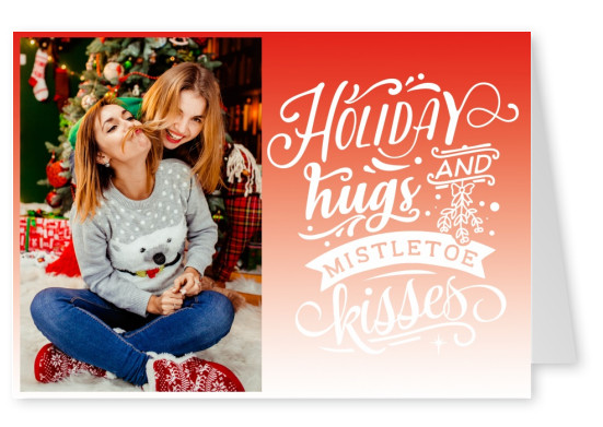 holiday hugs and kisses