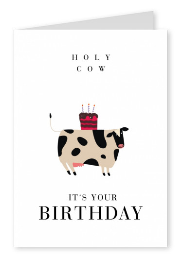 Holy cow it's your Birthday