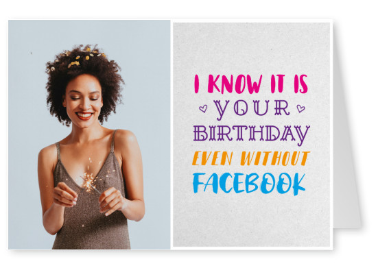 Quote I know it is your birthday even without facebook